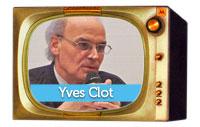 Yves Clot : Titulaire de la chaire de psychologie du travail, Conservatoire National des Arts et Métiers